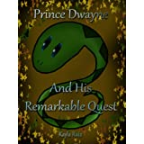 Prince Dwayne and His Remarkable Quest ~ Kayla Ruiz