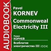 Commonweal Electricity III [Russian Edition] | Pavel Kornev