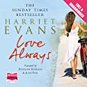 Love Always Audiobook by Harriet Evans Narrated by Penelope Rawlins, Julie Teal