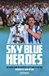Sky Blue Heroes: The Inside Story of...