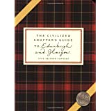 The Civilized Shopper's Guide To Edinburgh And Glasgowby June Skinner Sawyers