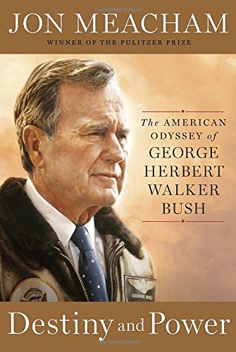 Destiny and Power: The American Odyssey of George Herbert Walker Bush (George W Bush 41 compare prices)