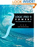 Logic Pro 9 Power!: The Comprehensive...