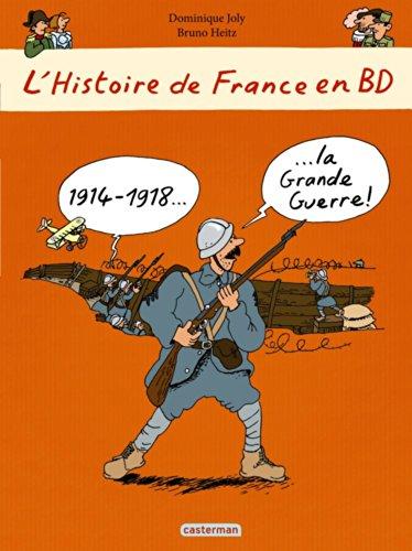 L'histoire de France en BD (7) : 1914-1918 La Grande Guerre !