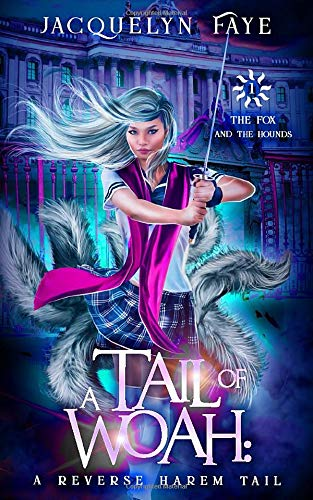 A Tail of Woah A Reverse Harem Academy Tail (The Fox and the Hounds) [Faye, Jacquelyn] (Tapa Blanda)