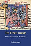 The First Crusade: A Brief History with Documents (Bedford Cultural Editions Series)