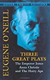Three Great Plays: The Emperor Jones, Anna Christie and The Hairy Ape (Dover Thrift Editions) (0486442187) by Eugene O'Neill