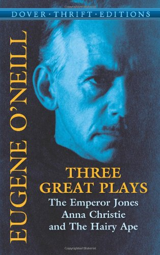 Three Great Plays: The Emperor Jones, Anna Christie and...