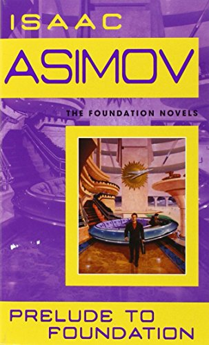Prelude To Foundation (Foundation Novels (Paperback))
