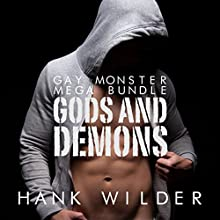 Gods and Demons: Gay Monster Mega Bundle | Livre audio Auteur(s) : Hank Wilder Narrateur(s) : Hank Wilder