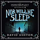 Nor Will He Sleep: An Inspector McLevy Mystery 4 Audiobook by David Ashton Narrated by David Ashton