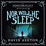 Nor Will He Sleep: An Inspector McLevy Mystery 4 | David Ashton