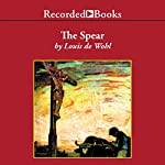 The Spear: A Novel of the Crucifixion | Louis De Wohl