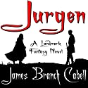 Jurgen Audiobook by James Branch Cabell Narrated by Robert Blumenfeld