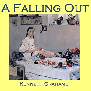A Falling Out | [Kenneth Grahame]