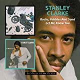 echange, troc Stanley Clarke - Rocks, Peebles And Sand / Let Me Know You