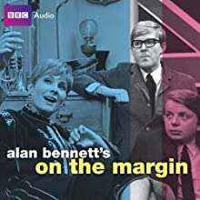 Alan Bennett's On the Margin (       UNABRIDGED) by Alan Bennett Narrated by Alan Bennet, John Sergeant