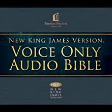 NKJV Voice Only Audio Bible (       UNABRIDGED) by Thomas Nelson, Inc. Narrated by Bob Souer