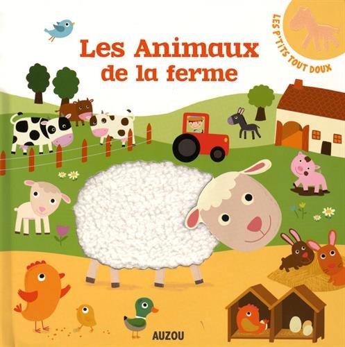 LES ANIMAUX DE LA FERME (COLL. LES P'TITS TOUT DOUX)