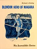 Blondin: Hero of Niagara
