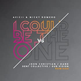 I Could Be the One (Avicii vs. Nicky Romero) [Remixes]