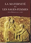 La Maternit et les sages-femmes : De...