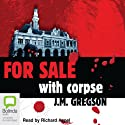 For Sale with Corpse (       UNABRIDGED) by J. M. Gregson Narrated by Richard Aspel