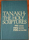 Tanakh: The Holy Scriptures The New Jps Translation According to the Traditional Hebrew Text