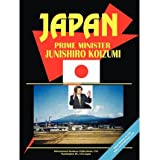 JAPAN PRIME MINISTER JUNICHIRO KOIZUMI HANDBOOK 2003 BY IBP USA (AUTHOR)PAPERBACK