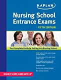 Nursing School Entrance Exams (Kaplan Nursing School Entrance Exam)
