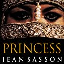 Princess: A True Story of Life Behind the Veil in Saudi Arabia (       UNABRIDGED) by Jean Sasson Narrated by Catherine Byers