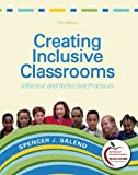 img - for Creating Inclusive Classrooms: Effective and Reflective Practices, Student Value Edition (7th Edition) book / textbook / text book