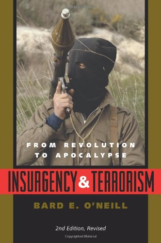 Insurgency and Terrorism: From Revolution to Apocalypse,...