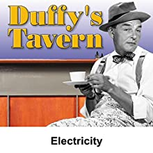 Duffy's Tavern: Electricity  by Ed Gardner Narrated by Ed Gardner