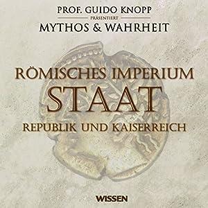 Römisches Imperium - Staat. Republik und Kaiserreich Hörbuch