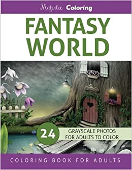 Fantasy world grayscale photo coloring book for adults Coloring books for adults on amazon
