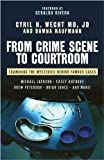 Cyril H. Wecht, Dawna Kaufmann, Geraldo RiverasFrom Crime Scene to Courtroom: Examining the Mysteries Behind Famous Cases [Hardcover]2011