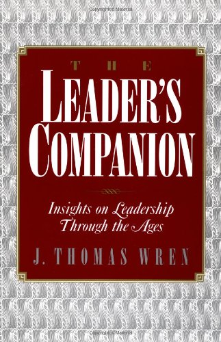 The Leader's Companion: Insights on Leadership Through...