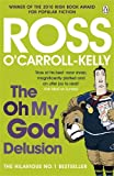TheOh My God Delusion by O'Carroll-Kelly, Ross ( Author ) ON Jun-02-2011, Paperback (1844881768) by O'Carroll-Kelly, Ross