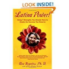 Latina Power!: Using 7 Strengths You Already Have to Create the Success You Deserve