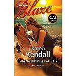 Bringing Home a Bachelor | Karen Kendall