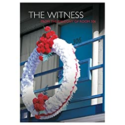 The Witness: From the Balcony of Room 306