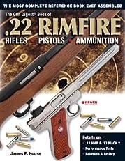 The Gun Digest Book of .22 Rimfire: Rifles¡¤Pistols¡¤Ammunition