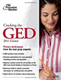 Cracking the GED, 2011 Edition (College Test Preparation)