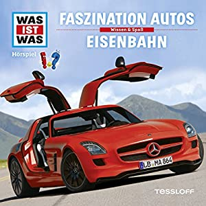Faszination Autos / Eisenbahn (Was ist Was 2) Hörspiel