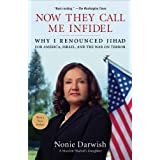 Now They Call Me Infidel: Why I Renounced Jihad for America, Israel, and the War on Terror ~ Nonie Darwish