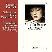 Der Koch Hörbuch von Martin Suter Gesprochen von: Heikko Deutschmann