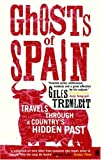 """Ghosts of Spain Travels Through a Country's Hidden Past"" av Giles Tremlett"
