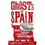 Ghosts of Spain: Travels Through a Country's Hidden Pastby Giles Tremlett