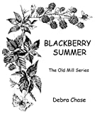 img - for BLACKBERRY SUMMER (The Old Mill Book 1) book / textbook / text book